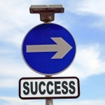 Conceptual sign of sucess in business and life
